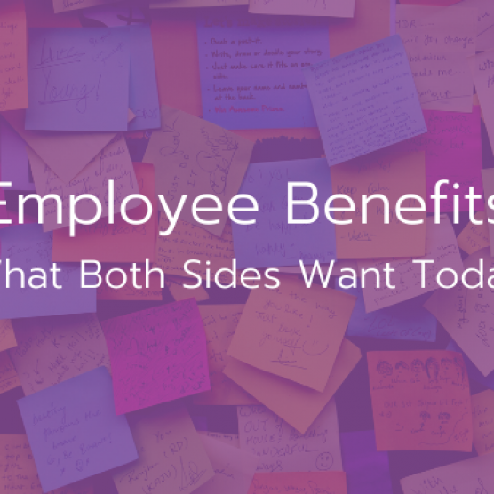 Employee Benefits: What Both Sides Want Today