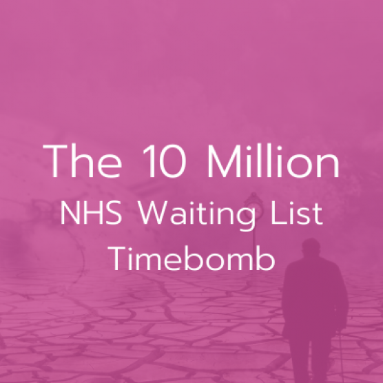 The 10 Million NHS Waiting List Timebomb