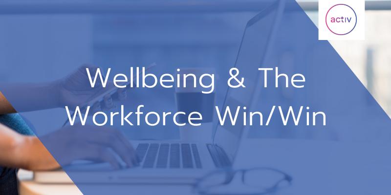 Wellbeing & The Workforce Win/Win