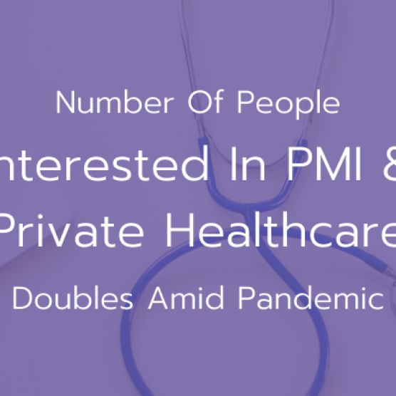 Number Of People Interested In PMI & Private Healthcare Doubles Amid Pandemic