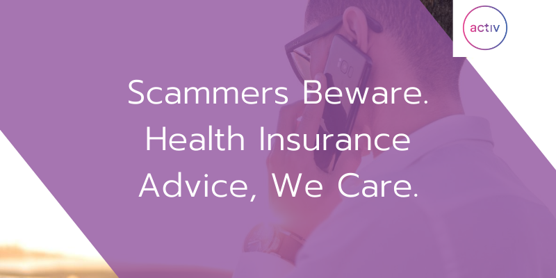 Scammers Beware Health Insurance Advice We Care Activ