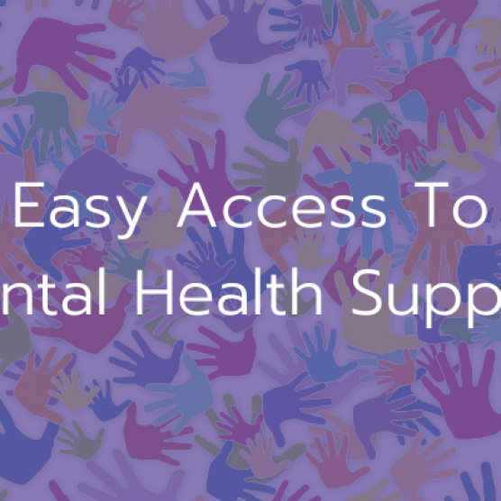Easy Access To Mental Health Support